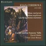 Joan Cererols: Missa martyrum; Missa angelorum; Quatre antífones marianes