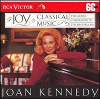 Joan Kennedy's The Joy of Classical Music - Alexis Weissenberg (piano); Eugene Fodor (violin); Géza Anda (piano); Jon Vickers (vocals); Jose-Luis Garcia (Asensio) (violin); Leonard Pennario (piano); Margaret Price (vocals); Marilyn Horne (vocals); Matti Salminen (vocals); Virgil Fox (organ)