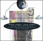 Joan Tower: Black Topaz