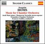 Joaquim Homs: Music for Chamber Orchestra