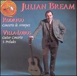 Joaquin Rodrigo: Concierto de aranjuez; Heitor Villa-Lobos: Guitar Concerto; 3 Preludes