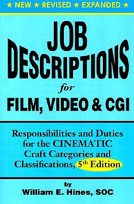 Job Descriptions for Film, Video & CGI (Computer Generated Imagery): Responsibilities and Duties for - Hines, William E