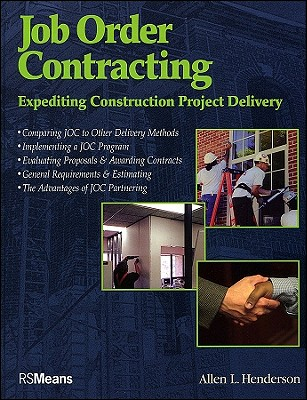 Job Order Contracting: Expediting Construction Project Delivery - Henderson, Allen L