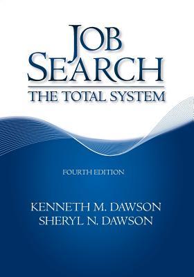 Job Search: The Total System - Dawson, Kenneth M, and Dawson, Sheryl N