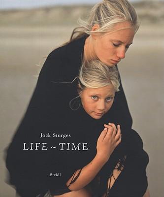 Jock Sturges: Life, Time - Keller, Walter (Editor), and Sturges, Jock (Photographer)