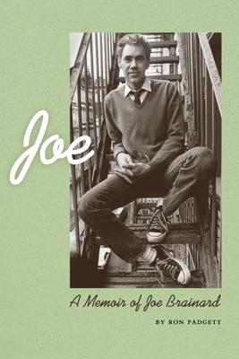 Joe: A Memoir of Joe Brainard - Padgett, Ron