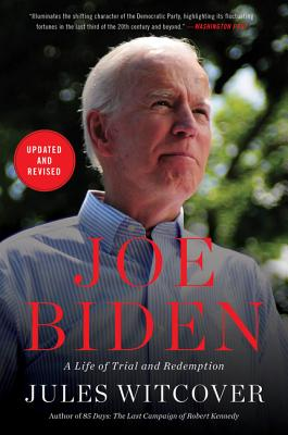 Joe Biden: A Life of Trial and Redemption - Witcover, Jules