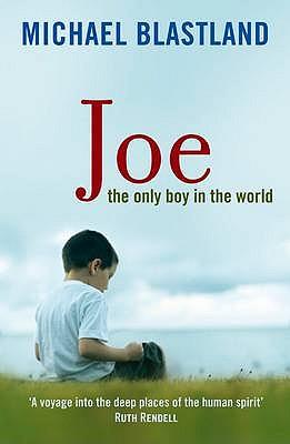 Joe: The Only Boy in the World - Blastland, Michael