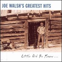 Joe Walsh's Greatest Hits: Little Did He Know... [Saudi Arabia] - Various Artists