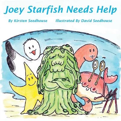 Joey Starfish Needs Help - Seedhouse, Kirsten