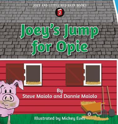 Joey's Jump for Opie - Maiolo, Steve, and Maiolo, Dannie