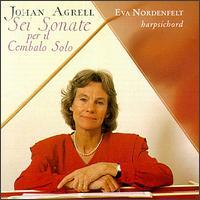 Johan Agrell: Sei Sonate per il Cembalo Solo - Eva Nordenfelt (harpsichord)