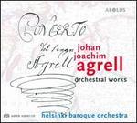 Johan Joachim Agrell: Orchestral Works - Aapo H�kkinen (harpsichord); Jasu Moisio (oboe); Sirkka-Liisa Kaakinen-Pilch (violin); Helsinki Baroque Orchestra;...