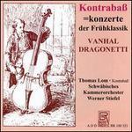 Johann Baptist Vanhal, Domenico Dragonetti: Kontrabaß konzerte