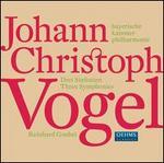 Johann Christoph Vogel: Three Symphonies