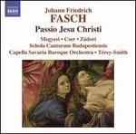 Johann Friedrich Fasch: Passio Jesu Christi
