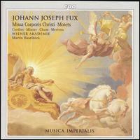 Johann Joseph Fux: Missa Corporis Christi; Motets - David Cordier (soprano); Drew Minter (alto); Johannes Chum (tenor); Klaus Mertens (bass); Vienna Academy Choir;...
