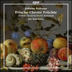 Johann Kuhnau: Frische Clavier Früchte: Seven Harpsichord Sonatas
