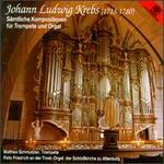 Johann Ludwig Krebs: Complete Works For Trumpet And Organ