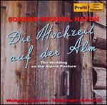 Johann Michael Haydn: Die Hochzeit auf der Alm; Der Bassgeiger zu W�rgl
