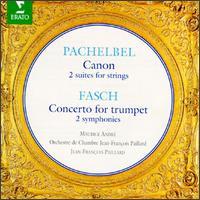 Johann Pachelbel: Canon; 2 Suites for strings; Johann Fasch: Concerto for trumpet; 2 Symphonies - Jacques Chambon (oboe); Maurice André (trumpet); Pierre Pierlot (oboe); Jean-François Paillard Chamber Orchestra;...
