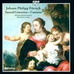 Johann Philipp Förtsch: Sacred Concertos; Cantatas