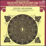 Johann Sebastian Bach: Die Kunst der Fuge BWV 1080