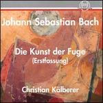 Johann Sebastian Bach: Die Kunst der Fuge (Erstfassung)