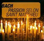 Johann Sebastian Bach: Passion Selon Saint Mathieu