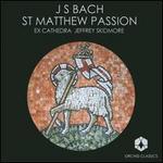 Johann Sebastian Bach: St Matthew Passion