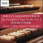 Johann Sebastian Bach: The Complete Organ Works, Vol. 3