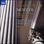 Johann Simon Mayr: Motets, Vol. 2