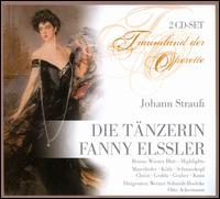 Johann Strauß: Die Tänzerin Fanny Elssler - Alois Pernerstorfer (vocals); Brigitte Mira (vocals); Bruno Hübner (vocals); Elfie Mayerhofer (vocals);...
