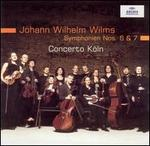 Johann Wilhelm Wilms: Symphonien Nos. 6 & 7