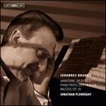 Johannes Brahms: Variations, Op. 21/2; Piano Pieces, Opp. 76 & 118; Waltzes, Op. 39
