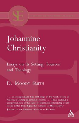 Johannine Christianity: Essays on Its Setting, Sources and Theology - Smith, D Moody