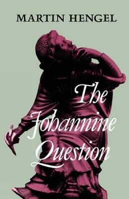 Johannine Question - Hengel, Martin, and Bowden, John (Translated by), and Bowden, J (Translated by)