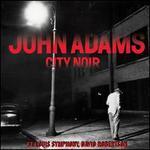 John Adams: City Noir