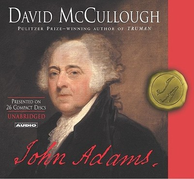 John Adams - McCullough, David, and Adams, John, and Runger, Nelson (Read by)