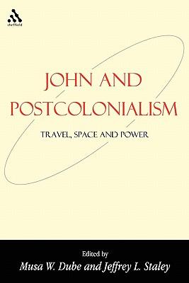 John and Postcolonialism - Dube, Musa (Editor)