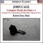 John Cage: Complete Works for Flute, Vol. 1