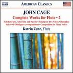 John Cage: Complete Works for Flute, Vol. 2