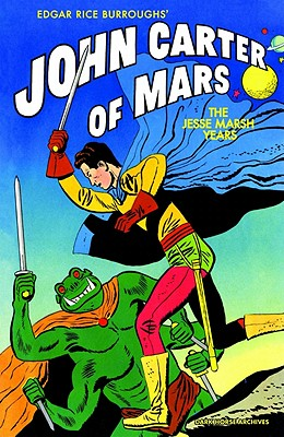 John Carter Of Mars: The Jesse Marsh Years - Newman, Paul S.
