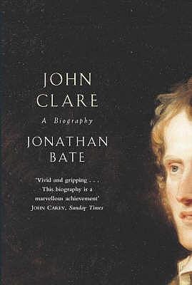 John Clare - Bate, Jonathan