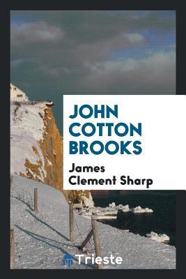 John Cotton Brooks - Sharp, James Clement