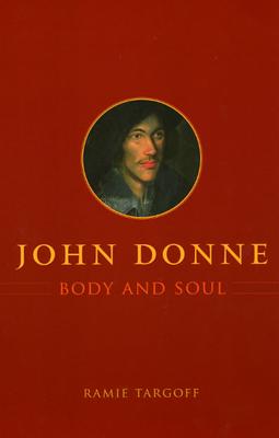 John Donne, Body and Soul - Targoff, Ramie