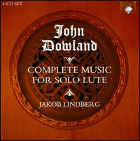 John Dowland: Complete Music for Solo Lute - Jakob Lindberg (lute)