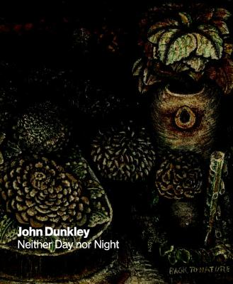John Dunkley: Neither Day nor Night - Nawi, Diana, and Boxer, David (Contributions by), and Senior, Olive (Contributions by)