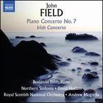 John Field: Piano Concerto No. 7; Irish Concerto