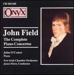 John Field: The Complete Piano Concertos